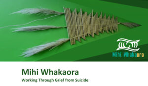 Mihi Whakaora - Working through Grief from Suicide @ The Ferrybank