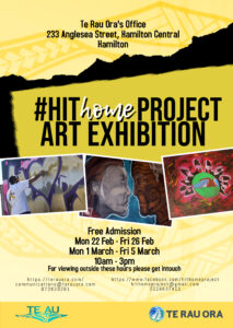 HIT HOME ART Exhibition at Te Rau Ora Kirikiriroa @ Te Rau Ora